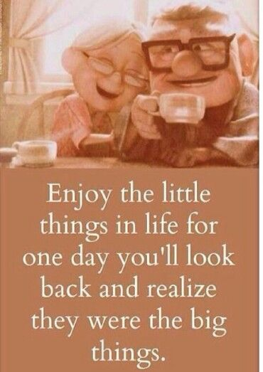 """Movie love quote - """"Enjoy the little things in life for one day you'll look back and realize they were the big things"""" {Courtesy of Fallon Mae}"""