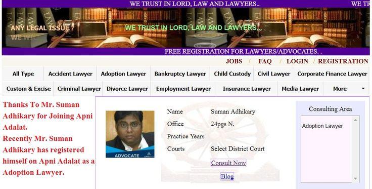 Best Adoption Lawyers in Calcutta..  Thanks To Mr. Suman Adhikary for Joining Apni Adalat.  Recently Mr. Suman Adhikary has registered himself on Apni Adalat as a Adoption Lawyer.  Registration is Open for Lawyers on Apni Adalatt.  Visit for free registration to apniadalat.com.