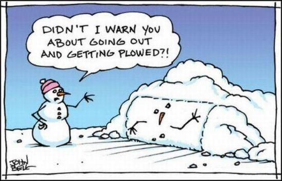 Funny snowman joke: Plowing, Cartoon, Quote, Giggl, Funny Stuff, Funnystuff, Gardens Humor, Christmas Humor, Snowman Humor