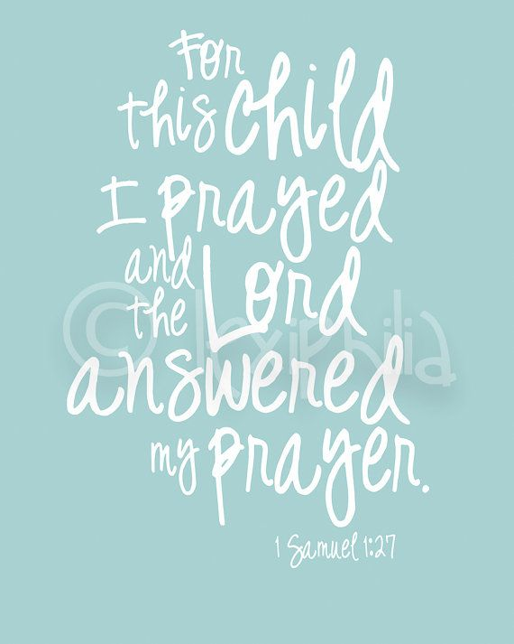 **Nursery Print - For this child I prayed, and the Lord answered my prayer - 1 Samuel 1:27