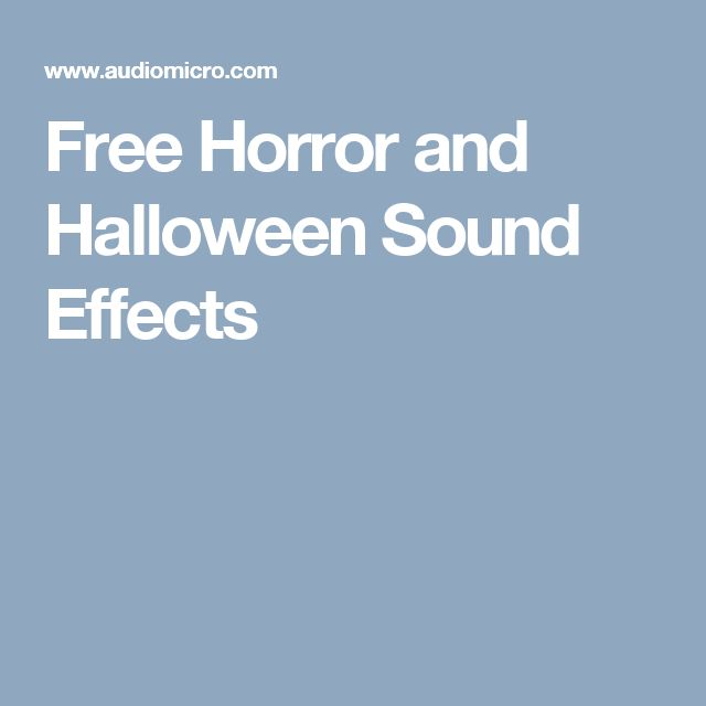 Free Horror and Halloween Sound Effects