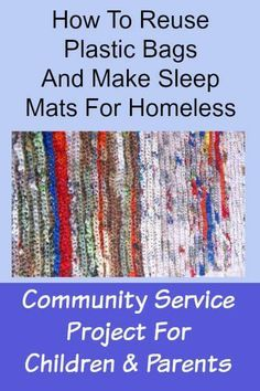 Upcycle and recycle those plastic bags! How to reuse plastic bags and craft sleeping mats for homeless with plarn.