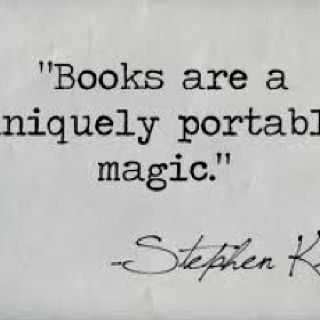 """Books are a uniquely portable magic."". Stephen King    I like his books, they are worth reading."