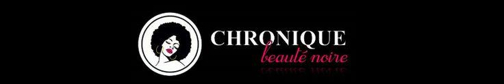 Chronique beauté noire