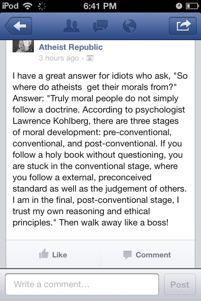 Great psychological answer for people who   ask where atheists get there morals from.