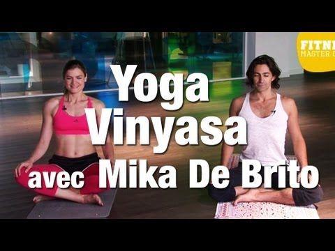 Fitness Master Class - Yoga vinyasa avec Mika De Britohttps://www.youtube.com/watch?v=AXTxwiKYvhY