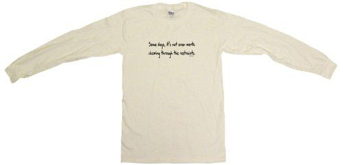 Some Days Its Not Even Worth Chewing Through the Restraints Mens Sweat Shirt XXL-White