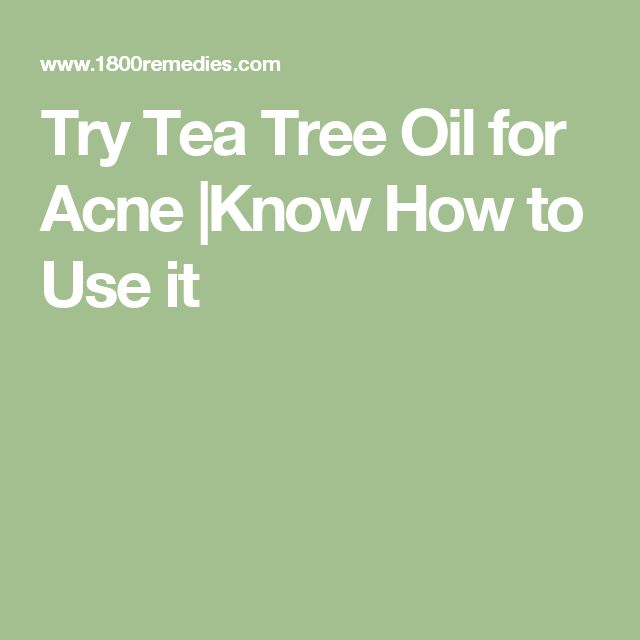 Try Tea Tree Oil for Acne |Know How to Use it