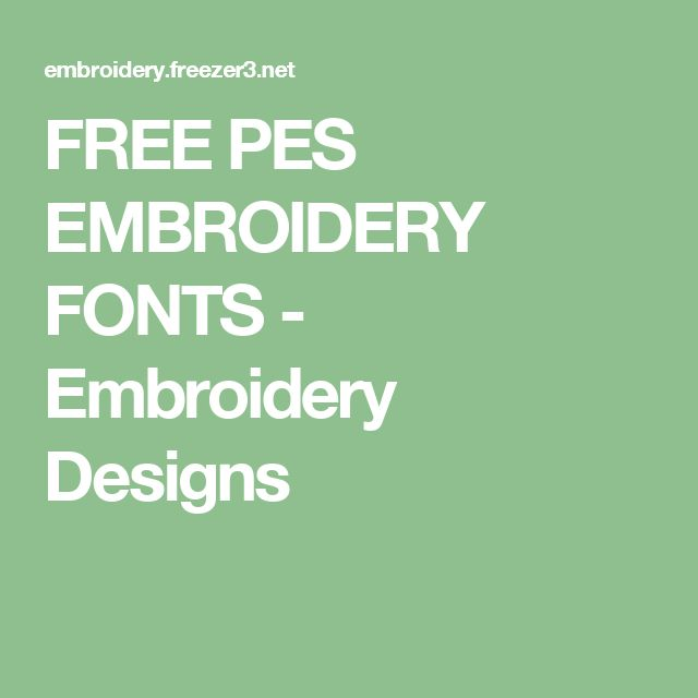 FREE PES EMBROIDERY FONTS - Embroidery Designs