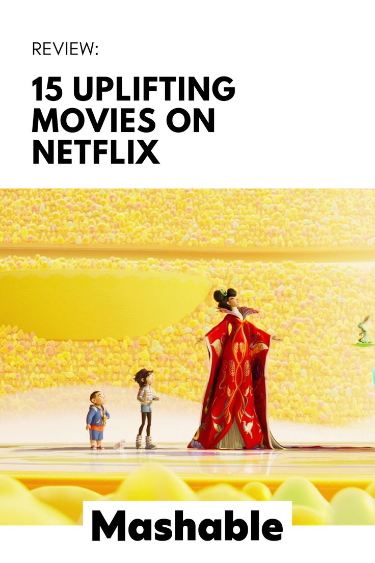 20 uplifting movies on Netflix for a feel good escape in 20 ...