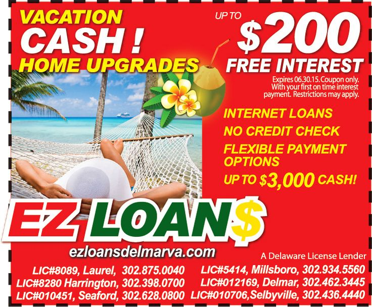 Need vacation cash? How about a little extra for home upgrades this Spring? EZ Loans of Delaware is offering $200 in free interest with any loan and your Frugals coupon. No credit check, flexible payment options, internet loans, and up to $3,000 cash. Visit in Laurel, Harrington, Seaford, Millsboro, Delmar or Selbyville or online at http://www.ezloansdelmarva.com/ Print out your coupon at www.frugals.biz.