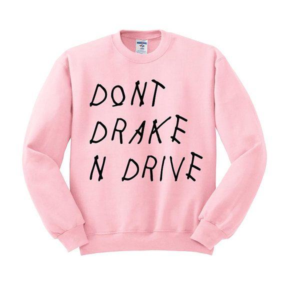 Dont Drake And Drive Crewneck Sweater, Drake Sweater, Tumblr Shirt, Drake Shirt, Hotline Bling, Drake Gift, Drake Views, Views from the 6
