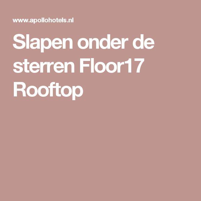 Slapen onder de sterren Floor17 Rooftop