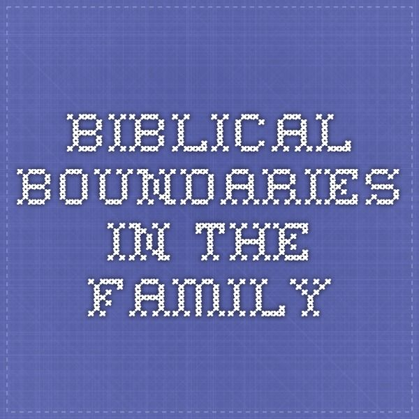 Biblical boundaries in the family  Do not obey your parents.