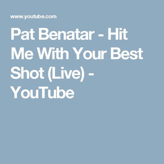 Pat Benatar - Hit Me With Your Best Shot (Live) - YouTube