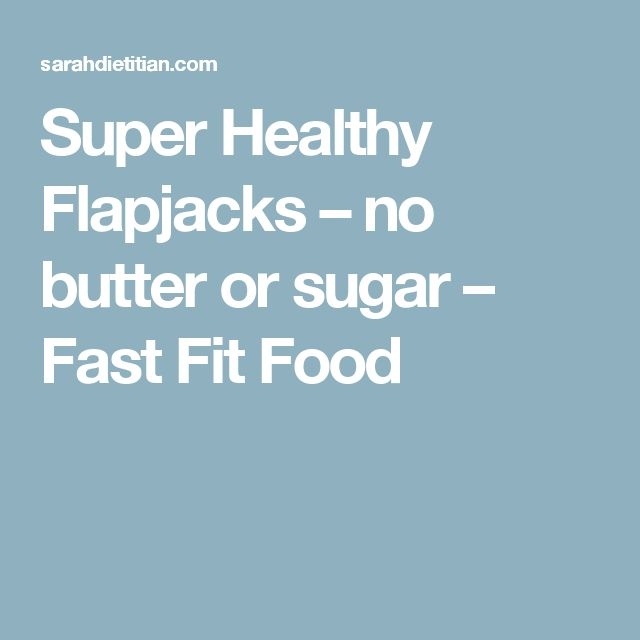 Super Healthy Flapjacks – no butter or sugar – Fast Fit Food