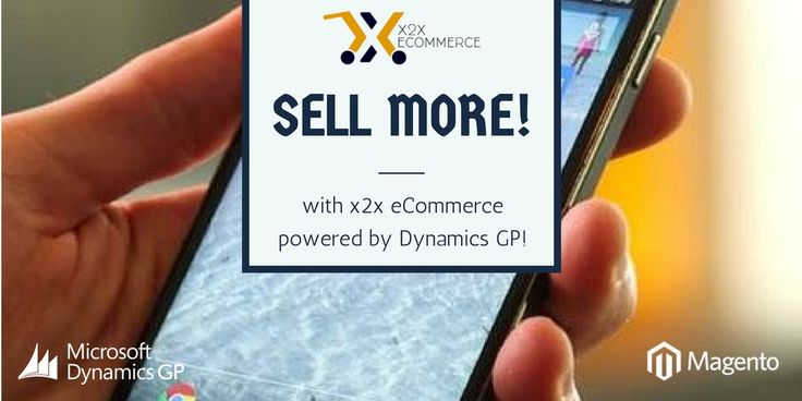 Sell more with x2x eCommerce powered by Dynamics GP!  Find out more: https://buff.ly/2wYVeIr  #ecommerce #dynamicserp #magento2 #webstore