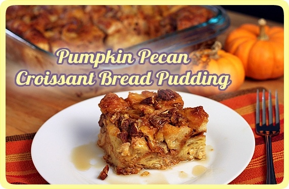 Overnight Pumpkin Pecan Croissant Bread Pudding -- an easy make-ahead ...
