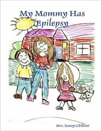 My Mommy Has Epilepsy by Stacey Chillemi. $6.38. 65 pages. Author: Stacey Chillemi. Publisher: lulu.com (August 27, 2011)