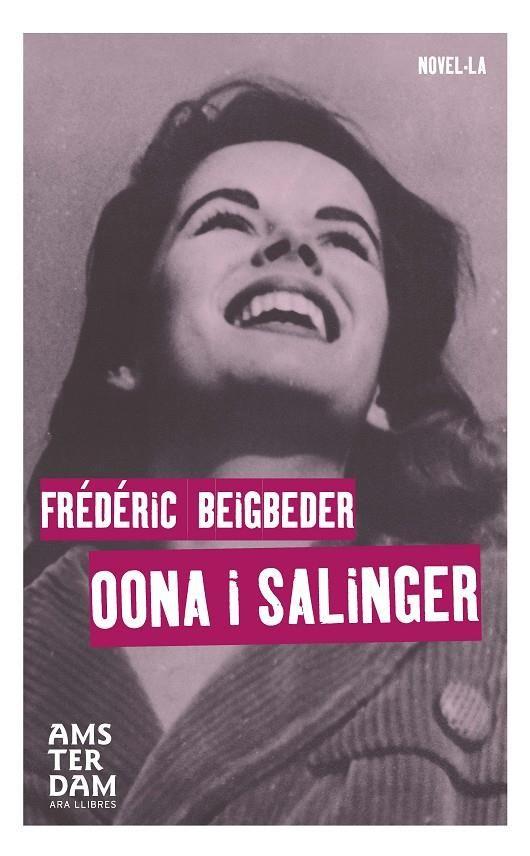 Oona & Salinger / Frédéric Beigbeder https://cataleg.ub.edu/record=b2174163~S1*cat La fabulosa història d'amor de Jerry Salinger, autor d'El vigilant al camp de sègol, i Oona O'Neill, filla del Nobel Eugene O'Neill i estrella de les revistes del cor als anys quaranta. #llengmodernes_feb16