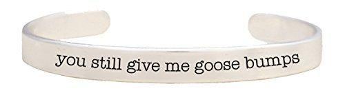 Message, You Still Give Me Goose Bumps, Cuff Bracelet, Adjustable - Safe, Nickel & Lead Free