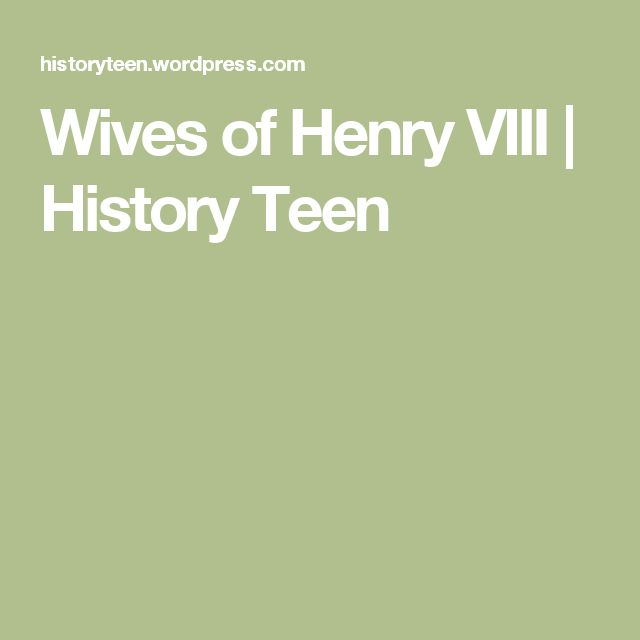 Wives of Henry VIII   History Teen