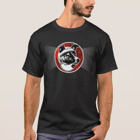 Laika - Deep Space Dog Transmissions: T-Shirt - click to get yours right now!