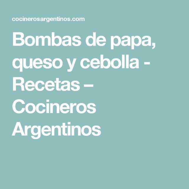 Bombas de papa, queso y cebolla - Recetas – Cocineros Argentinos