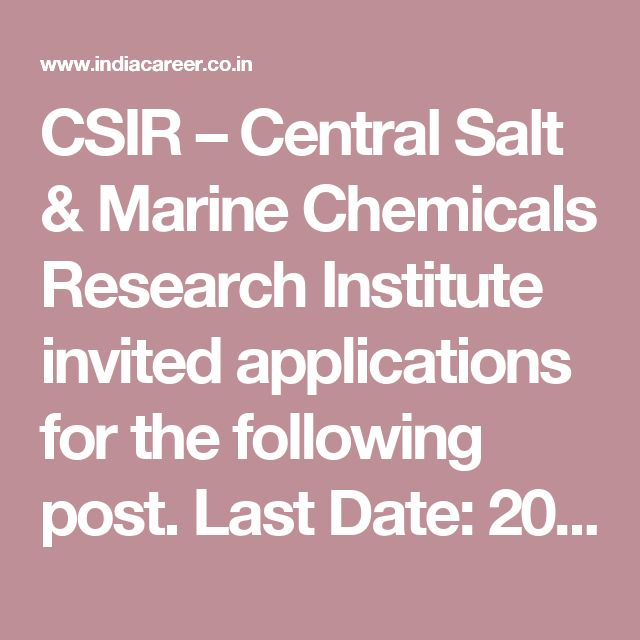 CSIR – Central Salt & Marine Chemicals Research Institute invited applications for the following post.  Last Date: 20.03.2017  Junior Research Fellow  No of Post: 01  Salary: Rs. 25,000/-