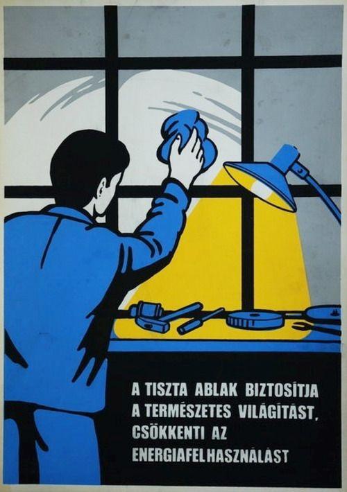 Munkavédelmi plakát, c1970. A TISZTA ABLAK BIZTOSÍTJA A TERMÉSZETES VILÁGÍTÁST, CSÖKKENTI AZ ENERGIAFELHASZNÁLÁST!