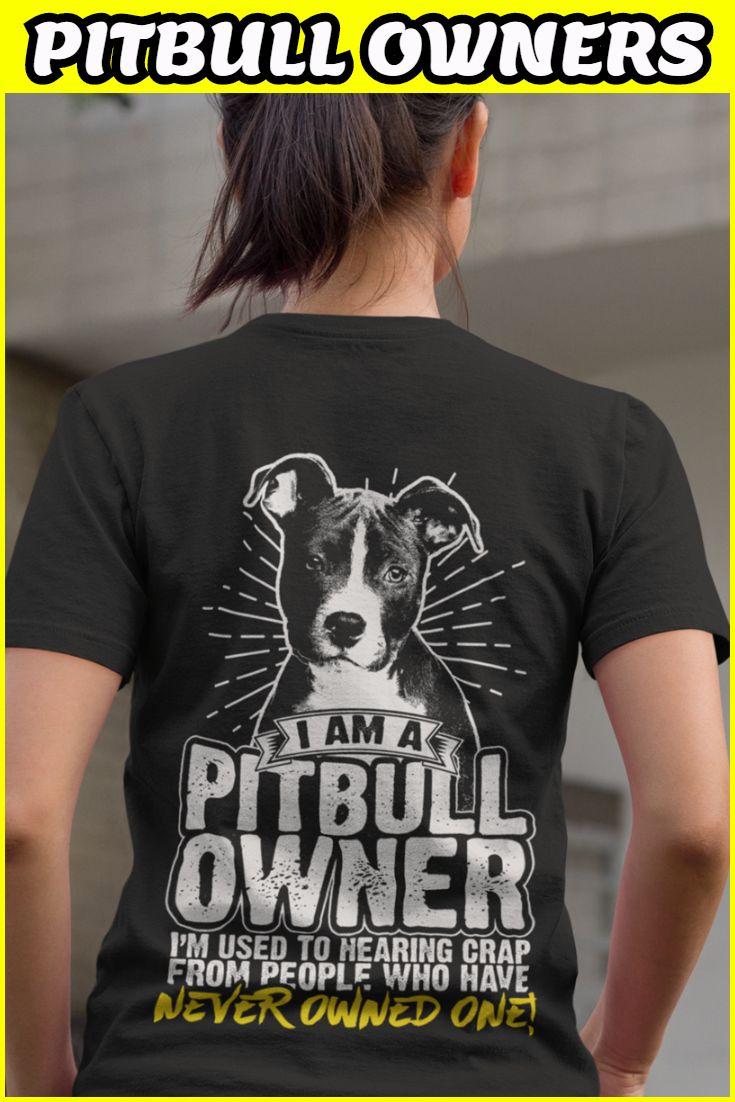 I Am A Pitbull Owner... I'm used to hearing to CRAP from  people who never owned one. https://www.gearbubble.com/iaapo1?tid=pin