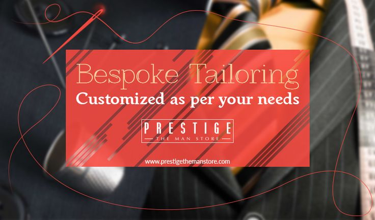 Our bespoke tailoring gets your chosen clothing altered as per your customs, tastes and usage! For details, visit http://bit.ly/2cvH9tO #PrestigeTheManStore