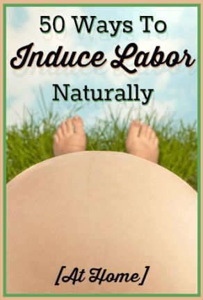 50 Ways To Induce Labor At Home