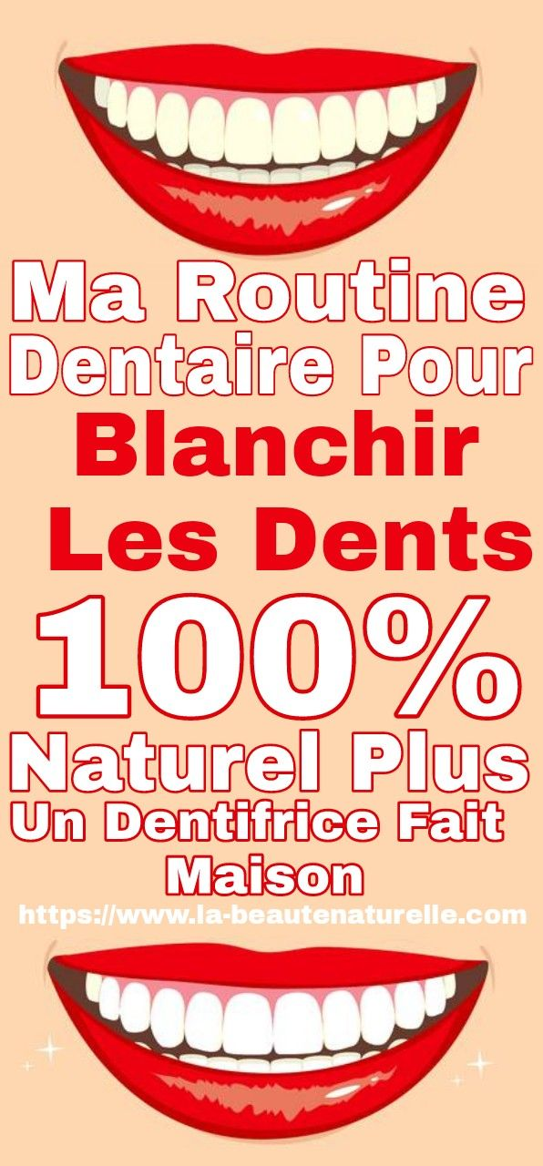 ma routine dentaire pour blanchir les dents 100 naturel. Black Bedroom Furniture Sets. Home Design Ideas
