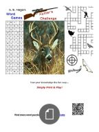 Free word games for the skillful hunting enthusiast. This specialized book contains a combination of crossword, word search, matching, fill in the blank, and other word puzzles. These word challenges are designed for kids and adults, alike. Test your knowledge the fun way, simply print and play. These games are great for home,  classrooms, and events of all kinds.  Download your copy today!