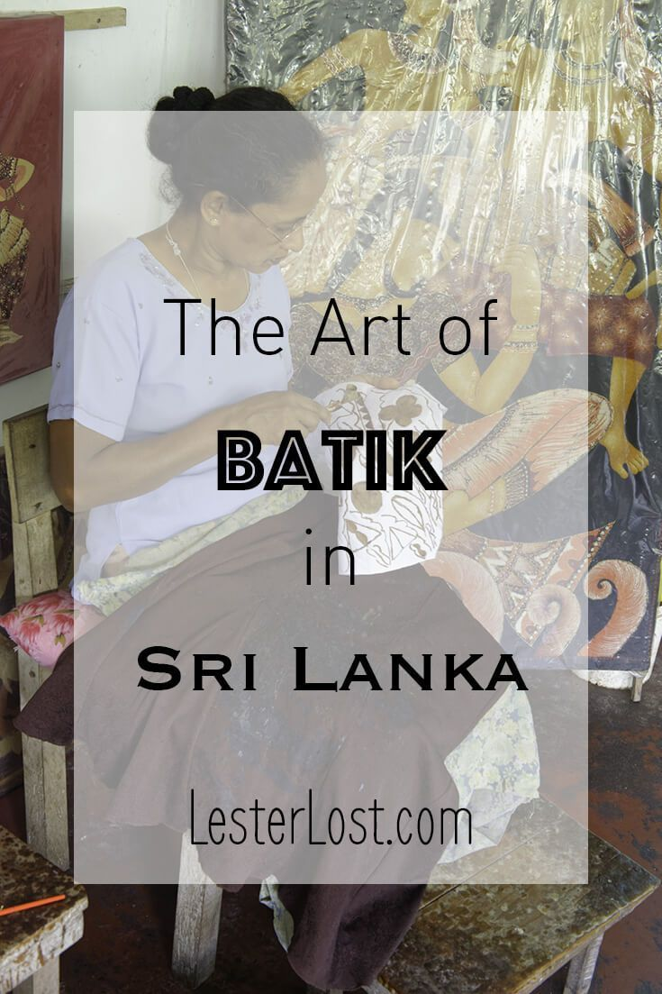 Are you interested in handmade crafts? When you travel to Sri Lanka, don't miss on shopping for batik. via @Delphine LesterLost