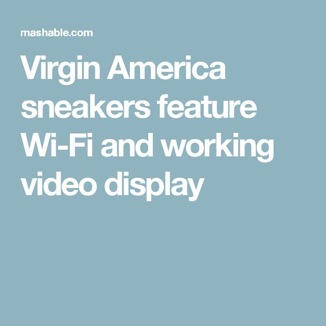 Virgin America sneakers feature Wi-Fi and working video display