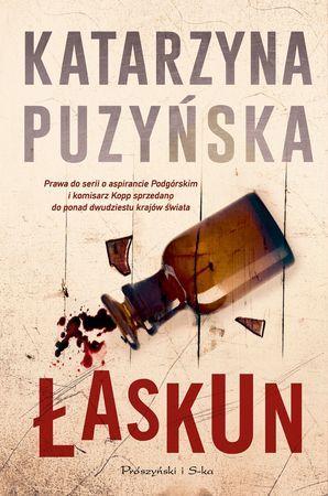 """Katarzyna Puzyńska, """"Łaskun"""", Prószyński i S-ka, Warszawa 2016. 831 stron"""