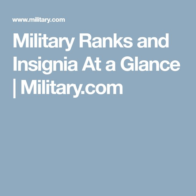 Military Ranks and Insignia At a Glance | Military.com
