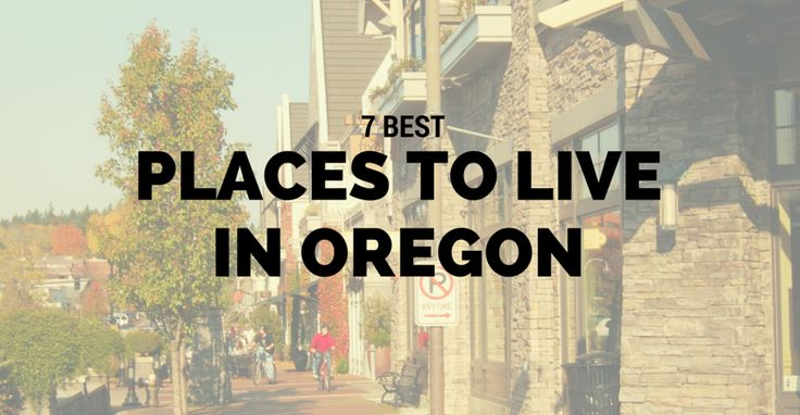 7 Best Places to Live in Oregon Congratulations Sherwood.  Live-Vacation-Travel-Explore-Oregon.  www.TeamBurch.com Oregon Real Estate