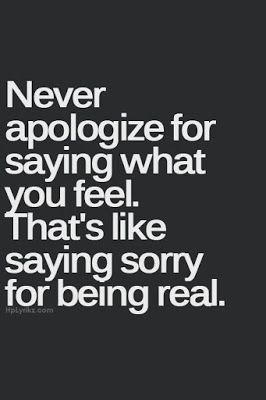 Even if your feelings are positive/negative, you're being truthful, that's better than anything.
