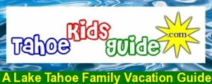 TahoeKidsGuide.com, a Lake Tahoe Family Vacation Guide