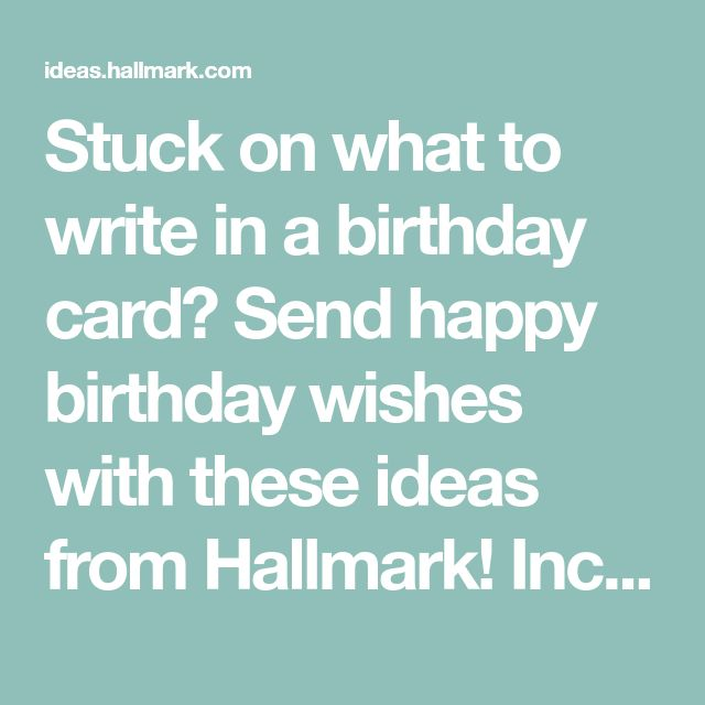 Birthday Wishes What To Write In A Birthday Card Birthday Wishes Creative Birthday Party Ideas Birthday Cards