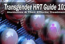 Transgender Hormone Replacement Therapy – HRT Guide 101 (Oestrogen & Testosterone)