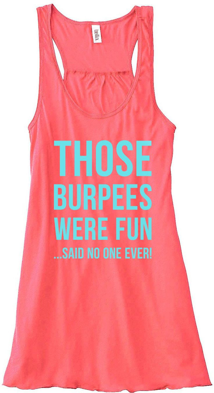 Those Burpees Were Fun Said No One Ever Train Gym Tank Top