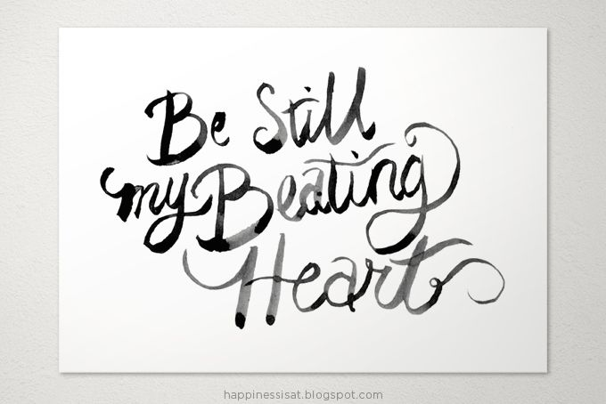 Be Still My Beating Heart - art print by Happiness is...