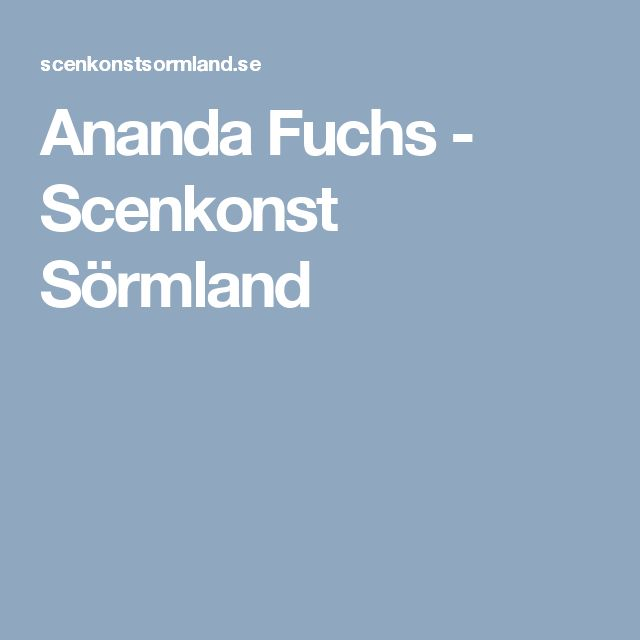 Ananda Fuchs - Scenkonst Sörmland