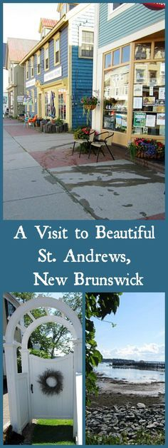 A Visit to Beautiful & Historic St. Andrews By-The-Sea in New Brunswick…
