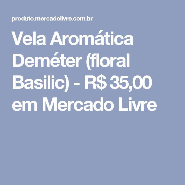 Vela Aromática Deméter (floral Basilic) - R$ 35,00 em Mercado Livre
