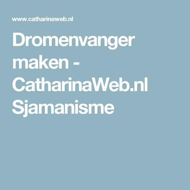 Dromenvanger maken - CatharinaWeb.nl Sjamanisme